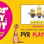 "PVR Cinemas begins exclusive screening of ""Minions"" at PVR Playhouse across 7 cities for young movie enthusiasts and kids"